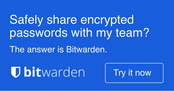 For secure sharing - The answer is Bitwarden